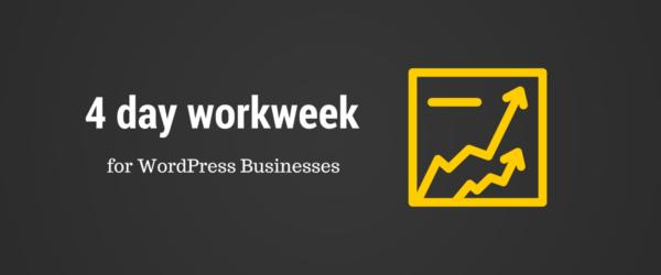 Growing WordPress Business - 4 day workweek