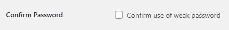 WordPress confirm use of weak password checkbox