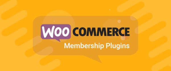 Best WooCommerce Memberships Plugins